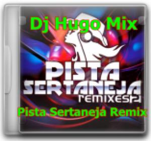 CD-Pista-Sertaneja Remix By Dj Hugo