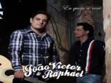 JOAO VICTOR E RAPHAEL