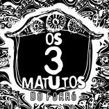 Os 3 Matutos do Forro