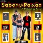 Banda Sabor da Paixão - A Delícia do Forró