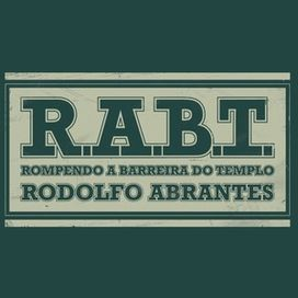 r.a.b.t rodolfo abrantes
