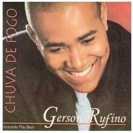 RUFINO FOGO MUSICA DE BAIXAR GERSON CHUVA