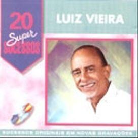20 Supersucessos - Luiz Vieira