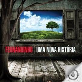 Uma Nova História Fernandinho Letrasmusbr