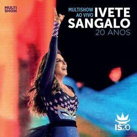 Multishow Ao Vivo: Ivete Sangalo 20 Anos (Deluxe)