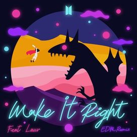 Make It Right (feat. Lauv) [EDM Remix]