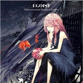 Egoist 1st Album: Extraterrestrial Biological Entities