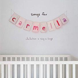 songs for carmella: lullabies & sing-a-longs