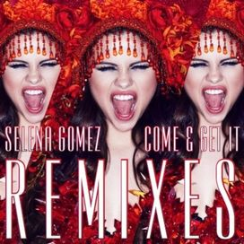 Come & Get It (The Remixes)