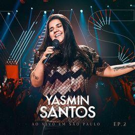 Yasmin Santos Ao Vivo Em São Paulo - EP 2