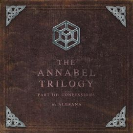 The Annabel Trilogy Part III - Confessions