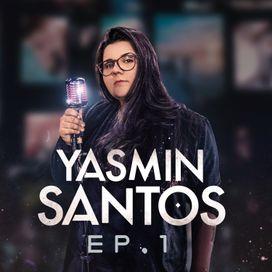 Yasmin Santos, EP1