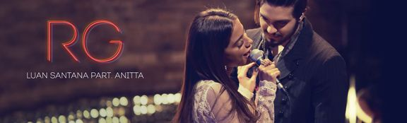"Assista ""RG"" - Luan Santana part. Anitta ♪"