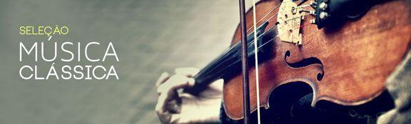 Ouvir seleção música clássica ♪