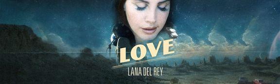 "Assista ""Love"" - Lana Del Rey ♪"