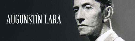 Oír Agustín Lara ♪