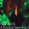 Foto de: Paulo Pink & A Sociedade Sonora Tao Brasil