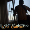 Foto de: Lele Coletivo