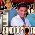 BANDIDOS DO FORRÓ DE TERESINA