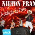 NILTON FRANÇA  a sedução do forró