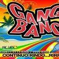 Gang Bang -Chama Bugalu