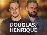 Douglas e Henrique
