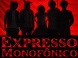 Expresso Monofônico