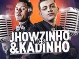 MCs Jhowzinho e Kadinho