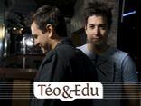 Téo & Edu