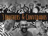 3 Brothers & Convidados