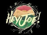 Hey Joe!