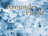 Around On Flood