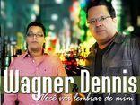 Wagner e Dennis