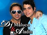 Dj Maluco & Aladin
