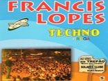Francis Lopes Techno Brega