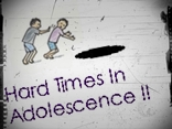 Hard Times In Adolescence