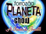 F, PLANETA SHOW A PAIXÃO DO FORRÓ