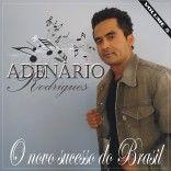 """Adenário Rodrigues  2010                                """"O Novo Sucesso do Brasil """"."""