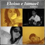 Eloisa e Ismael - Voz e Violão