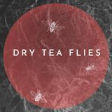 Dry Tea Flies