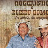 Rogerinho e Elizeu Gomes 2017
