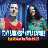 Tony Sanches e Nayra Tavares