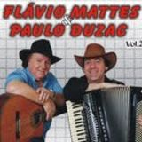 Flavio Mattes e Paulo Duzac