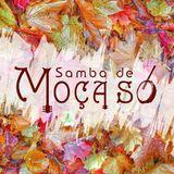 Samba de Moça Só
