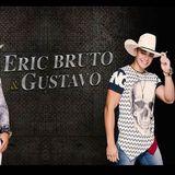 Eric Bruto e Gustavo