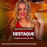 Nadyana Oliveira A Dona Do DP