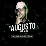 Mc Augusto Na Voz Oficial