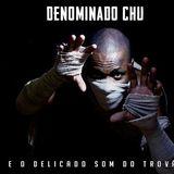 DENOMINADO CHU