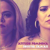 6d6cf97c5 Atitude Feminina - Desistir Jamais (5 fotos) | Atitude Feminina