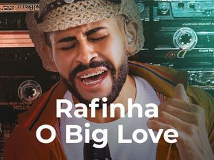 Rafinha O Big Love